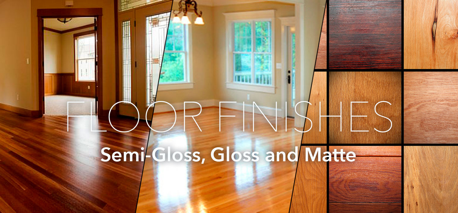 Floor finishes dc hardwood flooring for Semi gloss vs satin